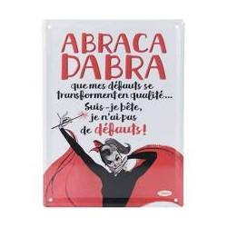 "Pancarte métal ""Abraca Dabra"""