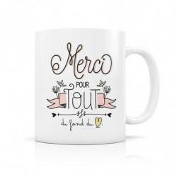 """Mug """" Merci pour tout…"""""""