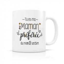 """Mug """" Tu es ma Maman..."""